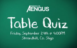 Friends of Aengus Table Quiz